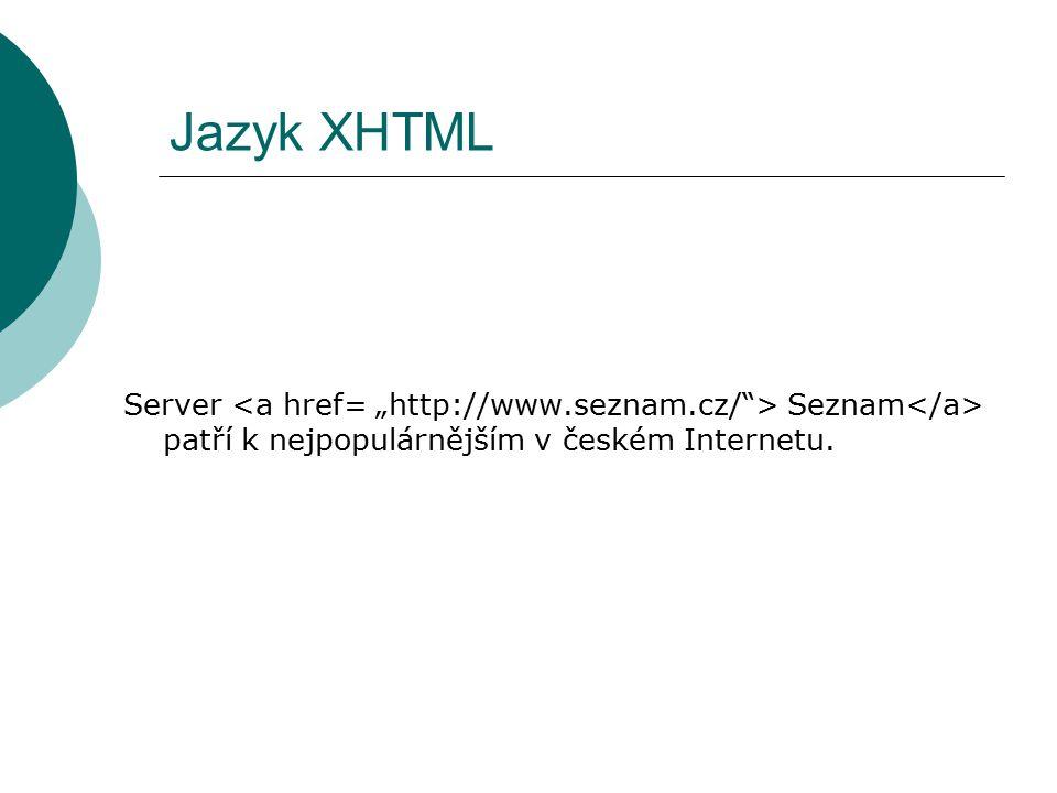 Jazyk XHTML Server Seznam patří k nejpopulárnějším v českém Internetu.