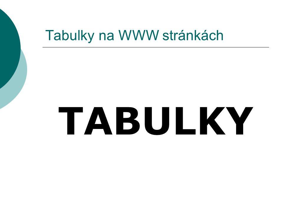 Tabulky na WWW stránkách TABULKY