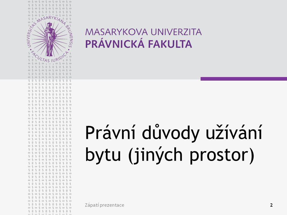 www.law.muni.cz Věcněprávní Zápatí prezentace3 § 1011 – 1114 Vlastnické právo Obecné § 1115 – 1157 Bytové spoluvlastnictví § 1158 - 1222 Spoluvlastnictví § 1297 - 1298 Služebnost bytu