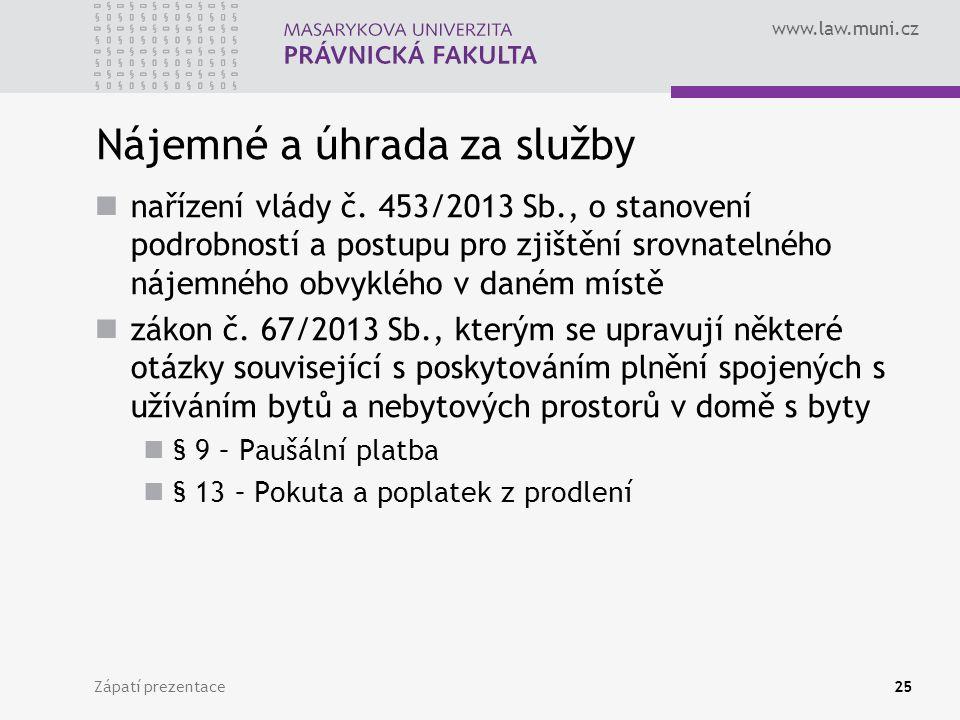 www.law.muni.cz Nájemné a úhrada za služby nařízení vlády č. 453/2013 Sb., o stanovení podrobností a postupu pro zjištění srovnatelného nájemného obvy