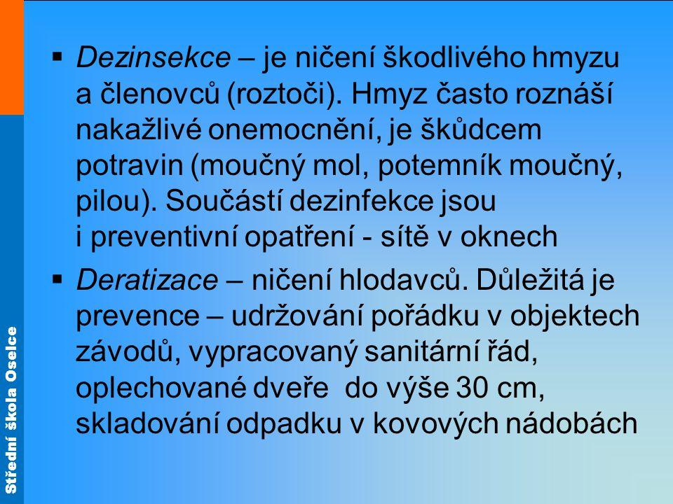 Střední škola Oselce  Dezinsekce – je ničení škodlivého hmyzu a členovců (roztoči).