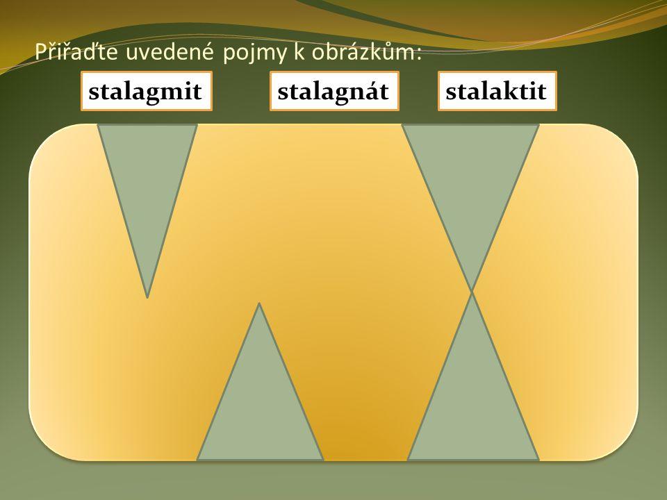 Přiřaďte uvedené pojmy k obrázkům: stalaktitstalagnátstalagmit