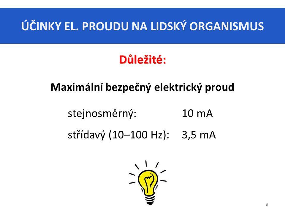 ÚČINKY EL.PROUDU NA LIDSKÝ ORGANISMUS 9 4.