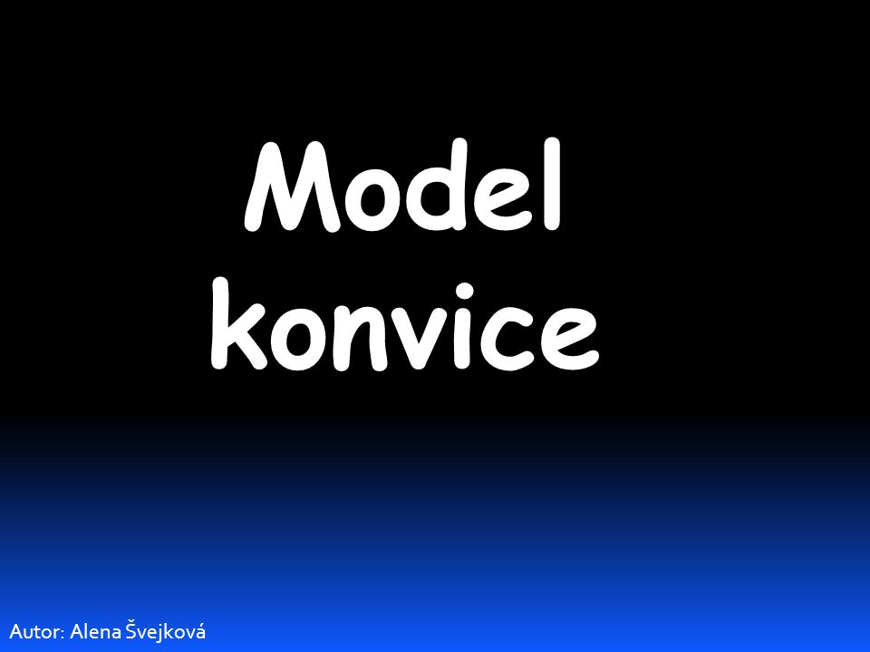 Model konvice Autor: Alena Švejková