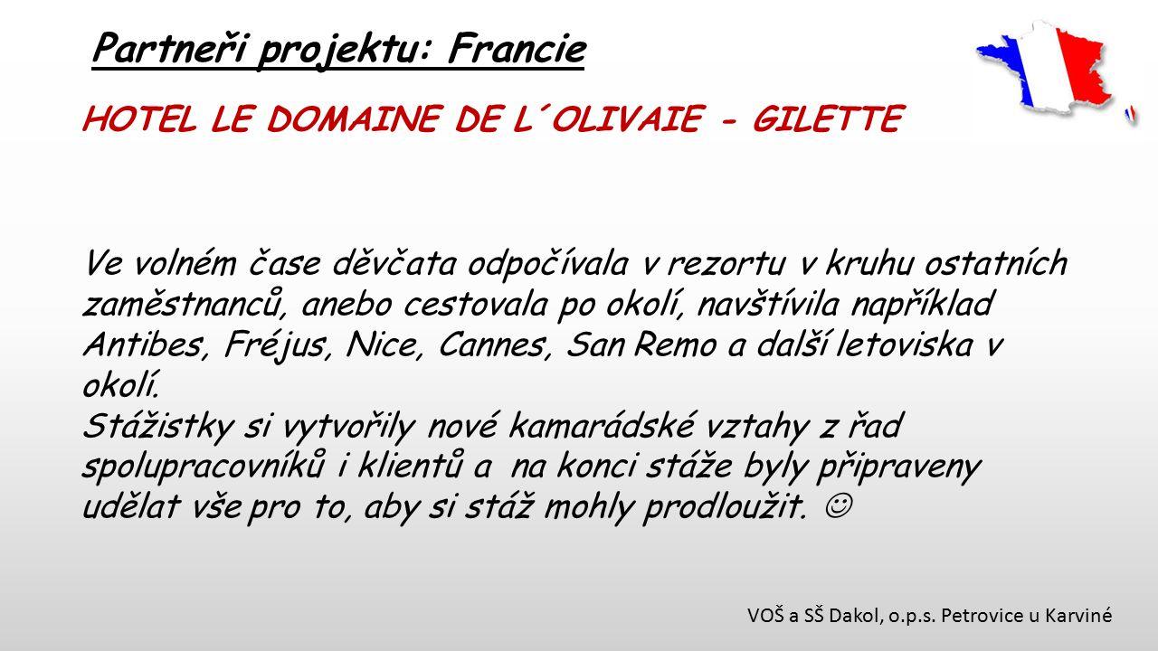 VOŠ a SŠ Dakol, o.p.s. Petrovice u Karviné Partneři projektu: Francie HOTEL LE DOMAINE DE L´OLIVAIE - GILETTE Ve volném čase děvčata odpočívala v rezo