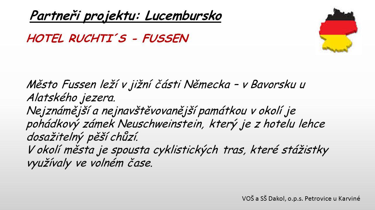 VOŠ a SŠ Dakol, o.p.s. Petrovice u Karviné Partneři projektu: Lucembursko HOTEL RUCHTI´S - FUSSEN Město Fussen leží v jižní části Německa – v Bavorsku