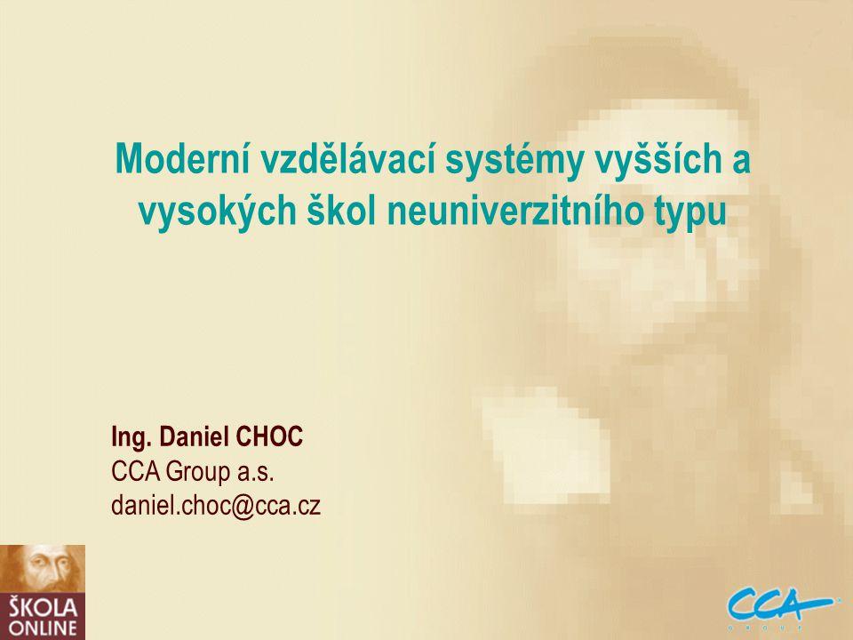 Moderní vzdělávací systémy vyšších a vysokých škol neuniverzitního typu Ing.