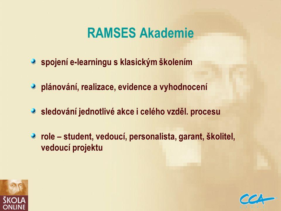 RAMSES Akademie spojení e-learningu s klasickým školením plánování, realizace, evidence a vyhodnocení sledování jednotlivé akce i celého vzděl.
