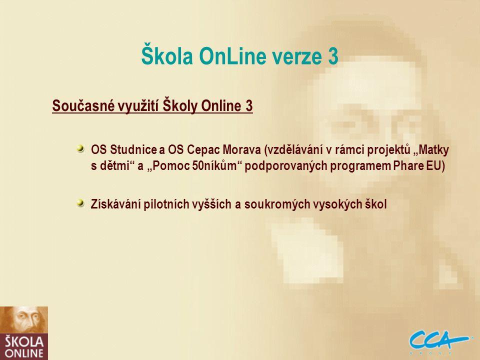 """Současné využití Školy Online 3 OS Studnice a OS Cepac Morava (vzdělávání v rámci projektů """"Matky s dětmi a """"Pomoc 50níkům podporovaných programem Phare EU) Získávání pilotních vyšších a soukromých vysokých škol Škola OnLine verze 3"""
