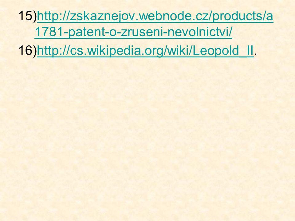 15)http://zskaznejov.webnode.cz/products/a 1781-patent-o-zruseni-nevolnictvi/http://zskaznejov.webnode.cz/products/a 1781-patent-o-zruseni-nevolnictvi