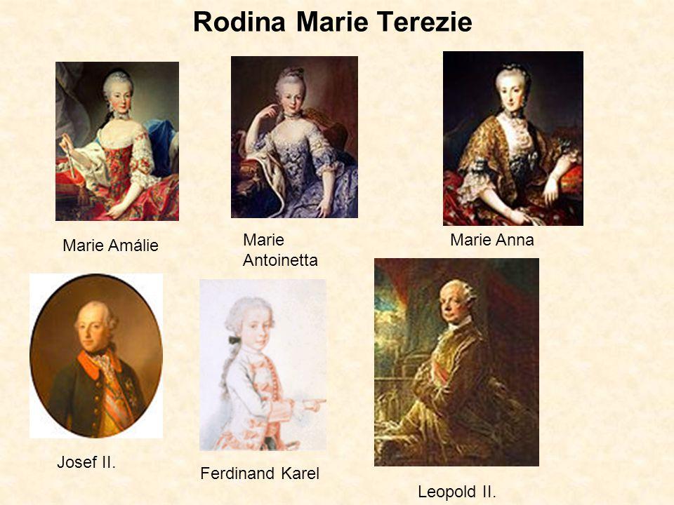Rodina Marie Terezie Marie Amálie Marie Antoinetta Marie Anna Josef II. Ferdinand Karel Leopold II.
