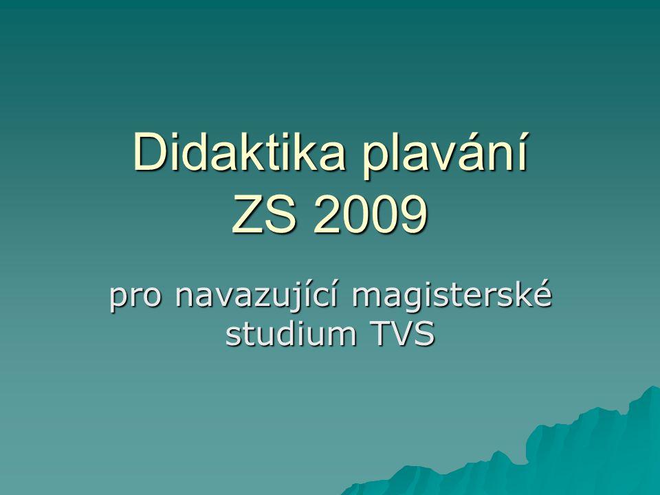 Didaktika plavání ZS 2009 pro navazující magisterské studium TVS