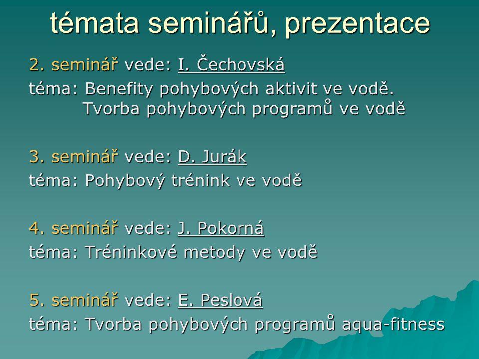témata seminářů, prezentace 2.seminář vede: I.