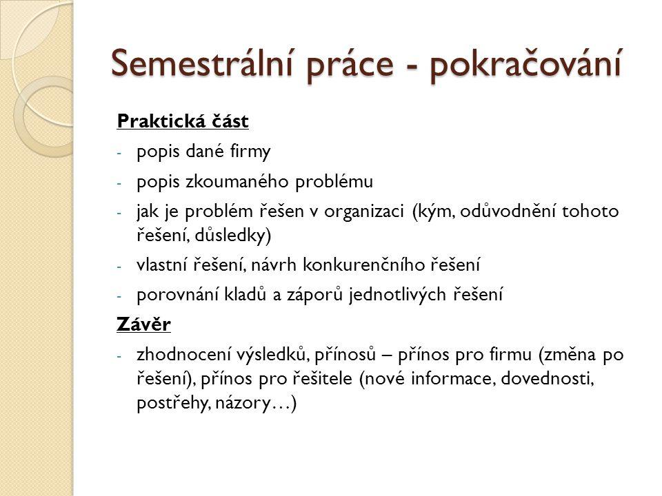 Semestrální práce - pokračování Seznam použité literatury - Citace literatury!!.