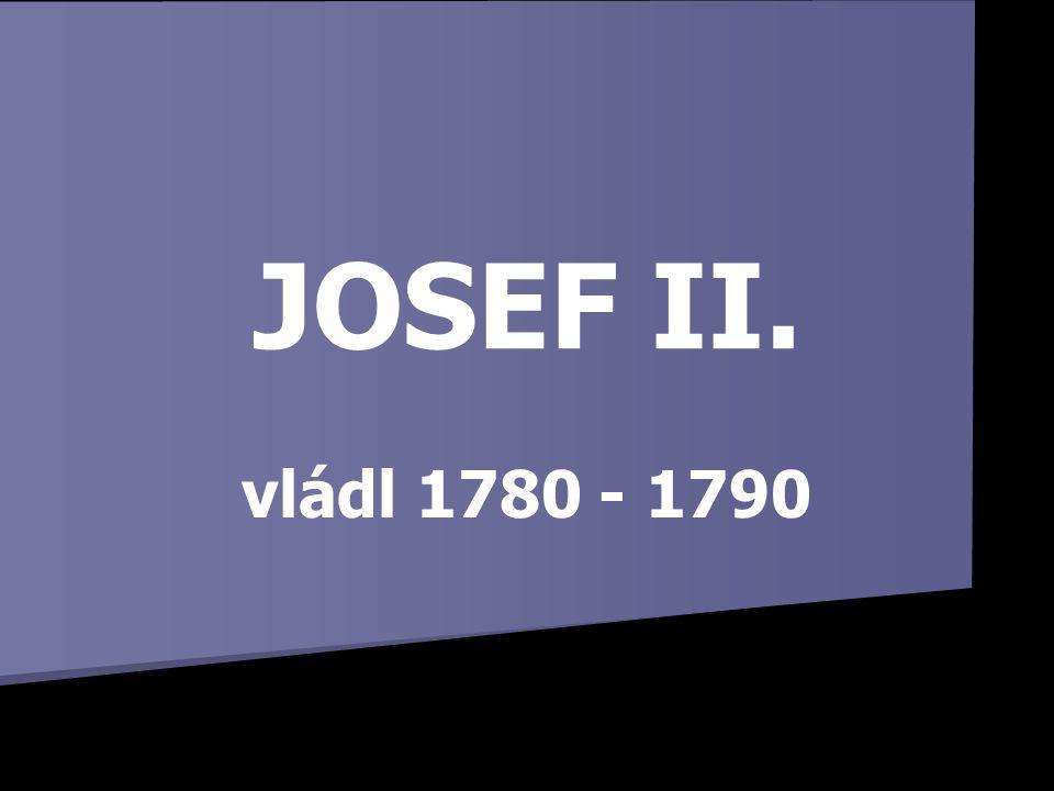 JOSEF II. vládl 1780 - 1790