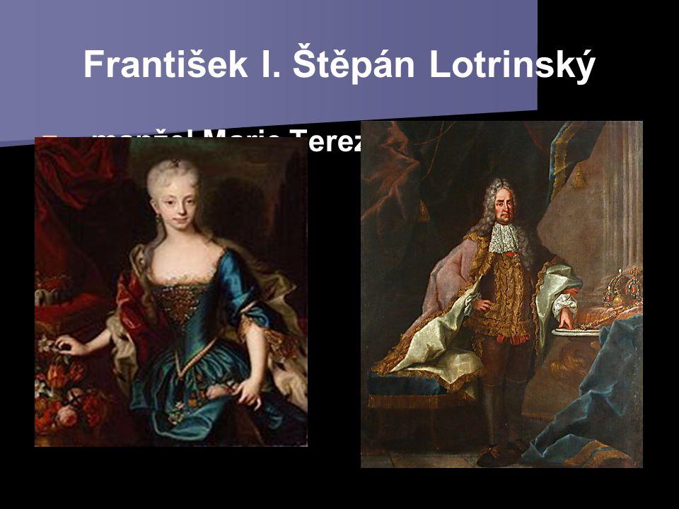František I. Štěpán Lotrinský – manžel Marie Terezie