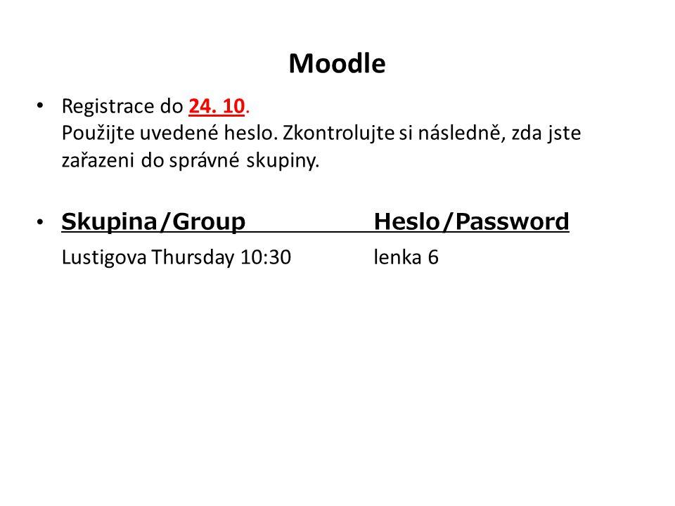 Moodle Registrace do 24. 10. Použijte uvedené heslo.