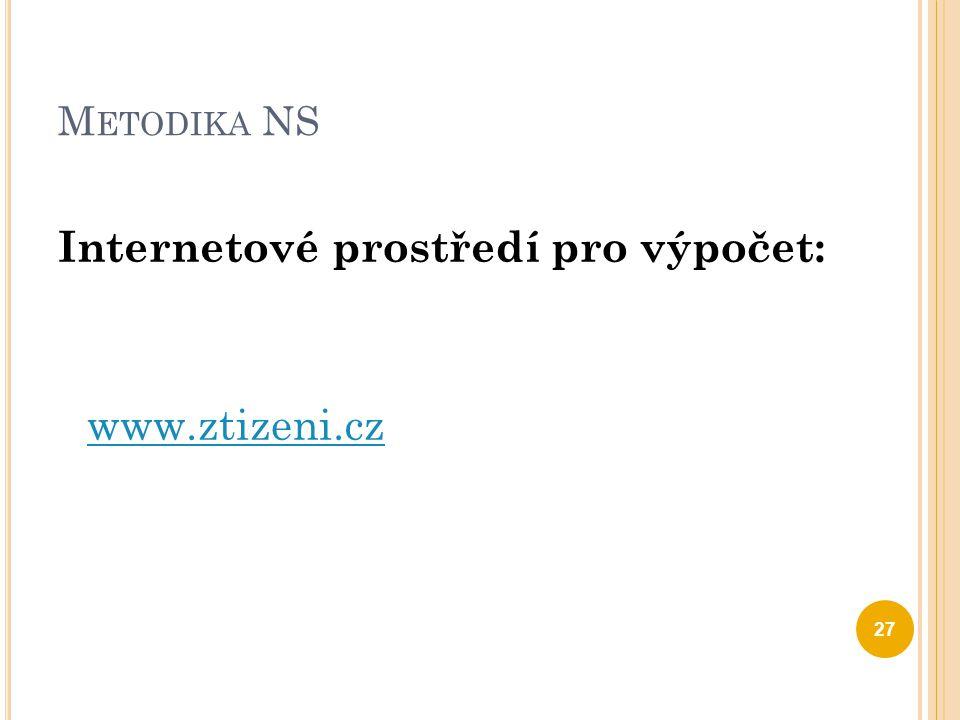 M ETODIKA NS Internetové prostředí pro výpočet: www.ztizeni.cz 27