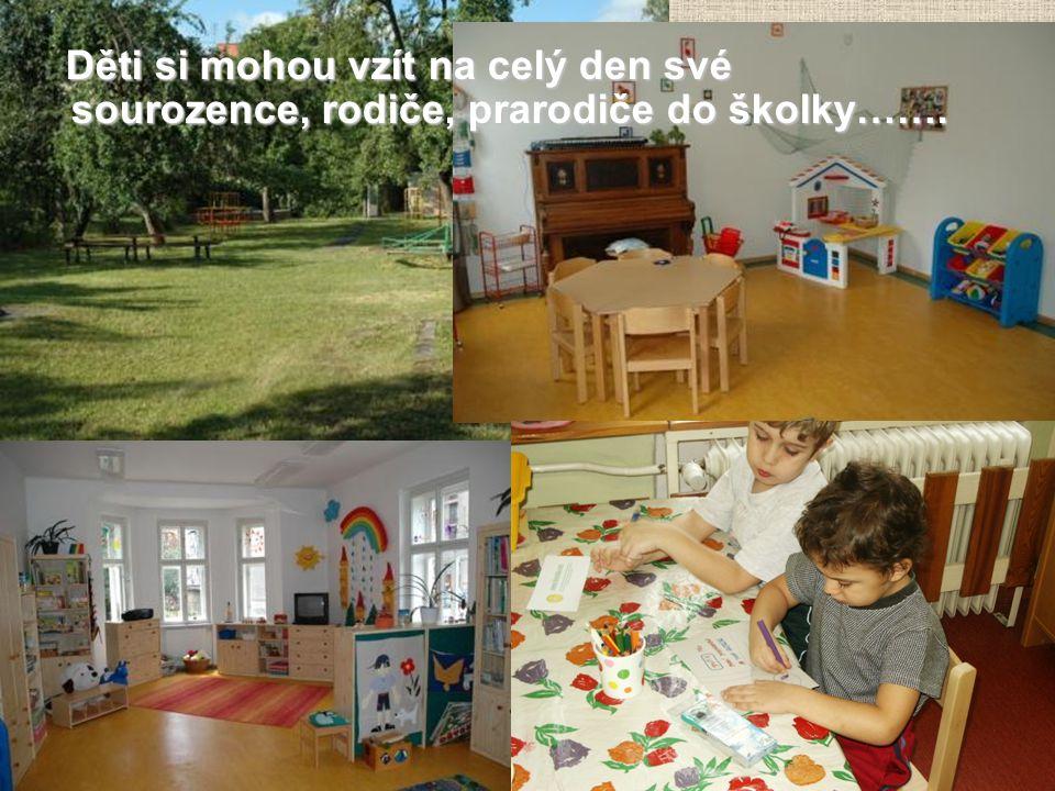 Děti si mohou vzít na celý den své sourozence, rodiče, prarodiče do školky…….