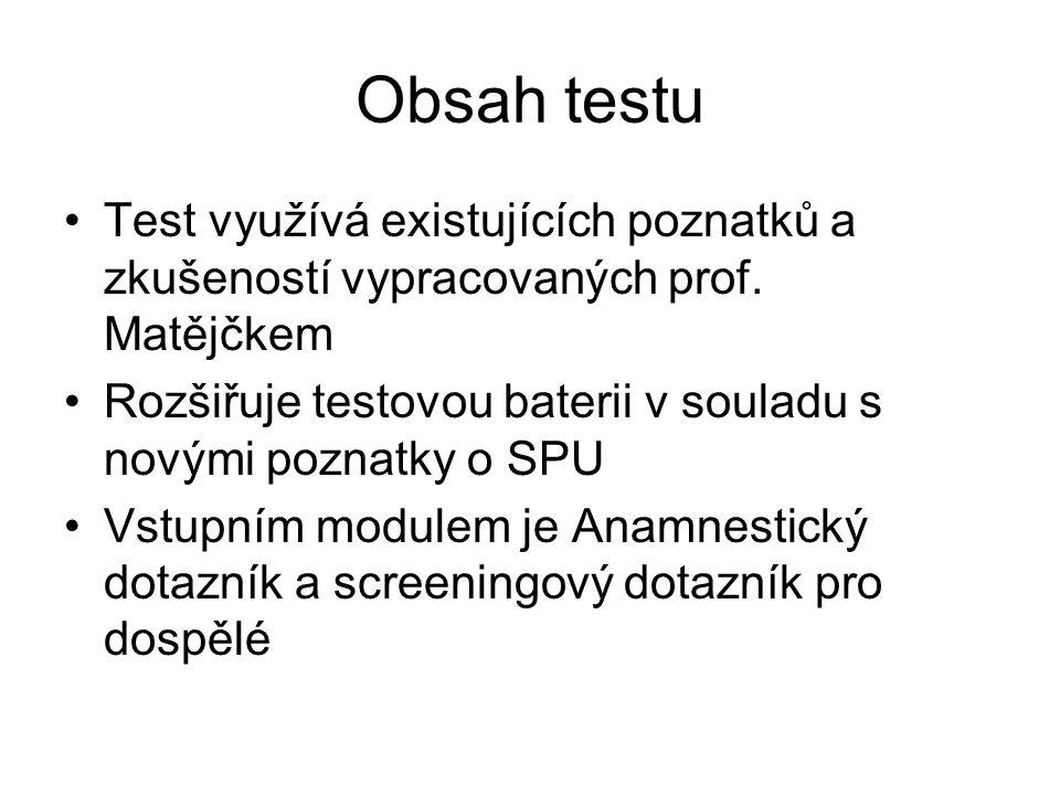 Obsah testu Test využívá existujících poznatků a zkušeností vypracovaných prof. Matějčkem Rozšiřuje testovou baterii v souladu s novými poznatky o SPU
