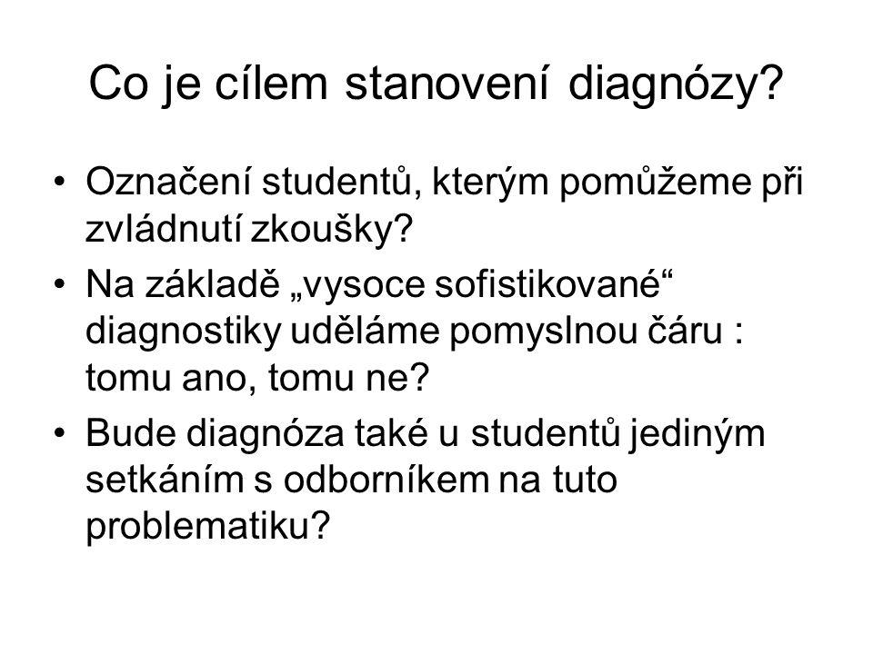 """Co je cílem stanovení diagnózy? Označení studentů, kterým pomůžeme při zvládnutí zkoušky? Na základě """"vysoce sofistikované"""" diagnostiky uděláme pomysl"""