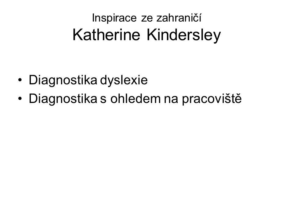 Inspirace ze zahraničí Katherine Kindersley Diagnostika dyslexie Diagnostika s ohledem na pracoviště