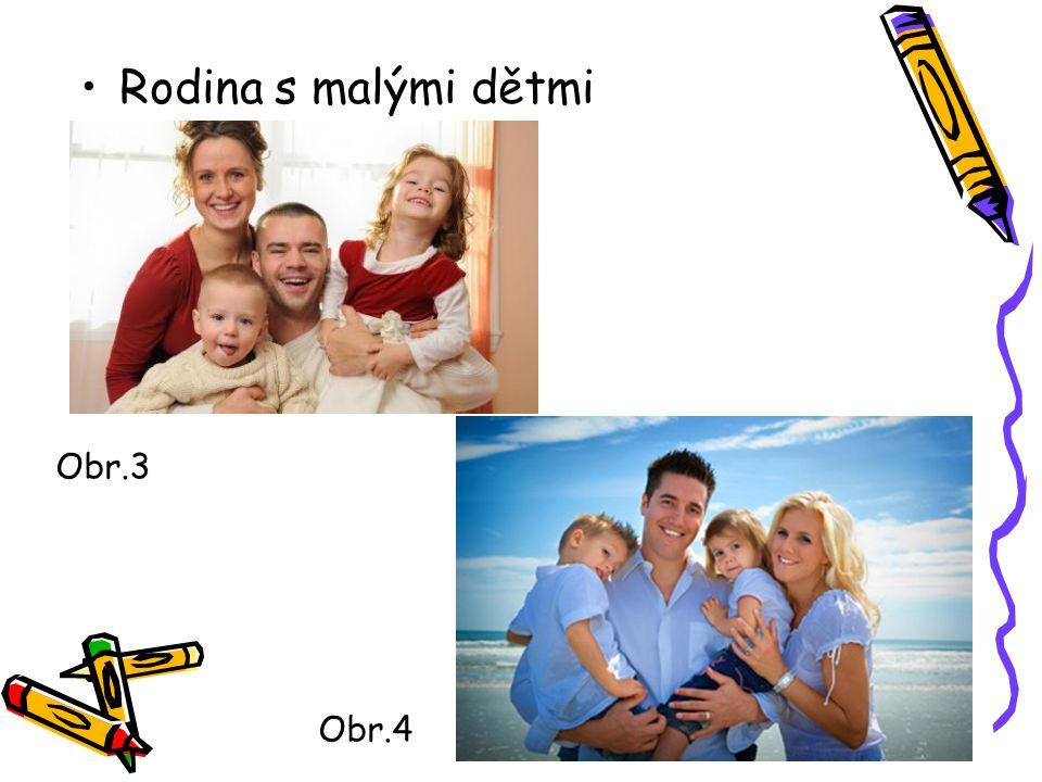 Rodina s malými dětmi Obr.4 Obr.3