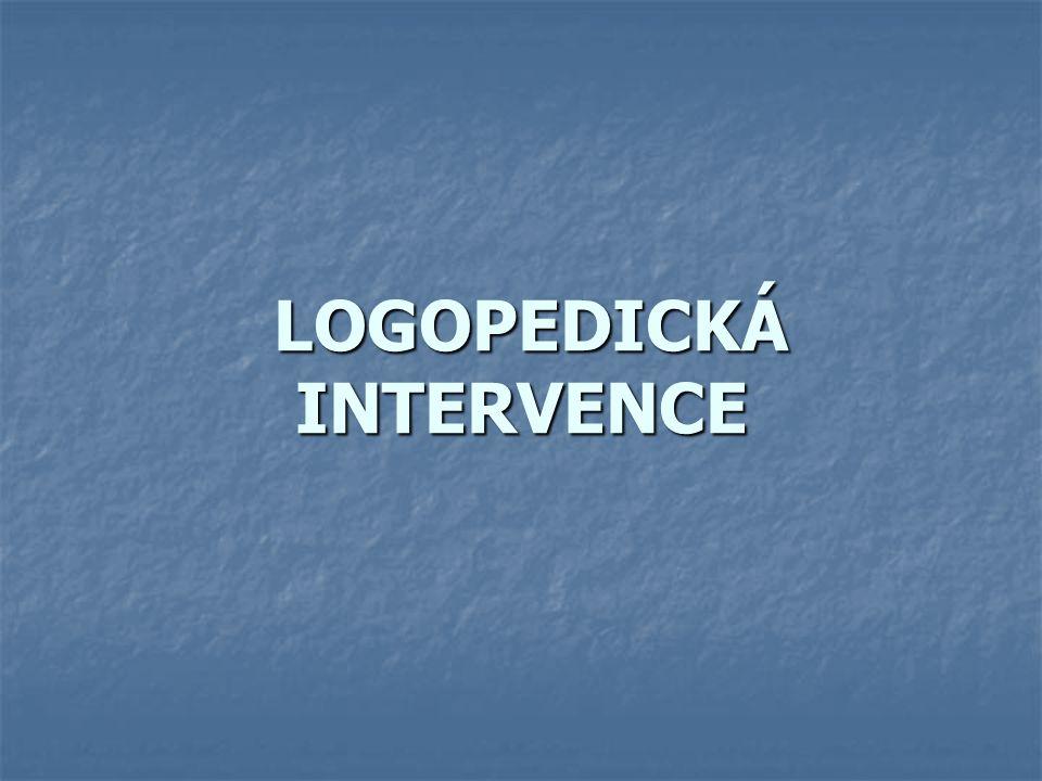 LOGOPEDICKÁ INTERVENCE LOGOPEDICKÁ INTERVENCE