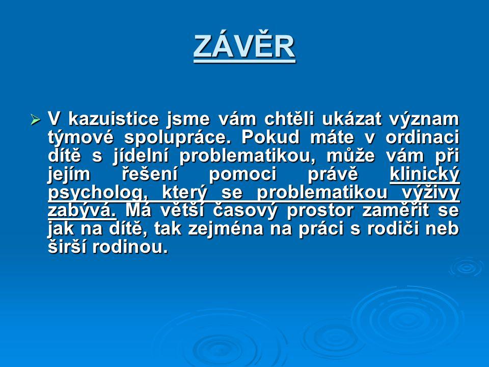 ZÁVĚR  V kazuistice jsme vám chtěli ukázat význam týmové spolupráce.