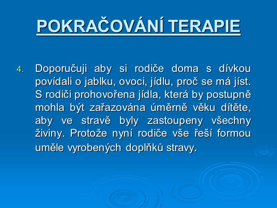 POKRAČOVÁNÍ TERAPIE 4.