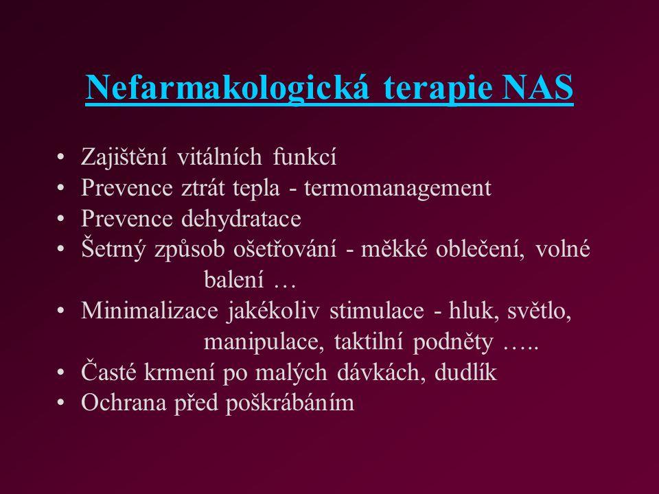 Nefarmakologická terapie NAS Zajištění vitálních funkcí Prevence ztrát tepla - termomanagement Prevence dehydratace Šetrný způsob ošetřování - měkké o