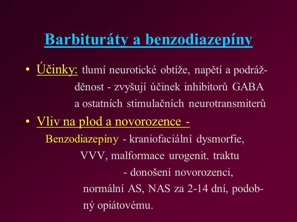 Barbituráty a benzodiazepíny Účinky: tlumí neurotické obtíže, napětí a podráž- děnost - zvyšují účinek inhibitorů GABA a ostatních stimulačních neurot