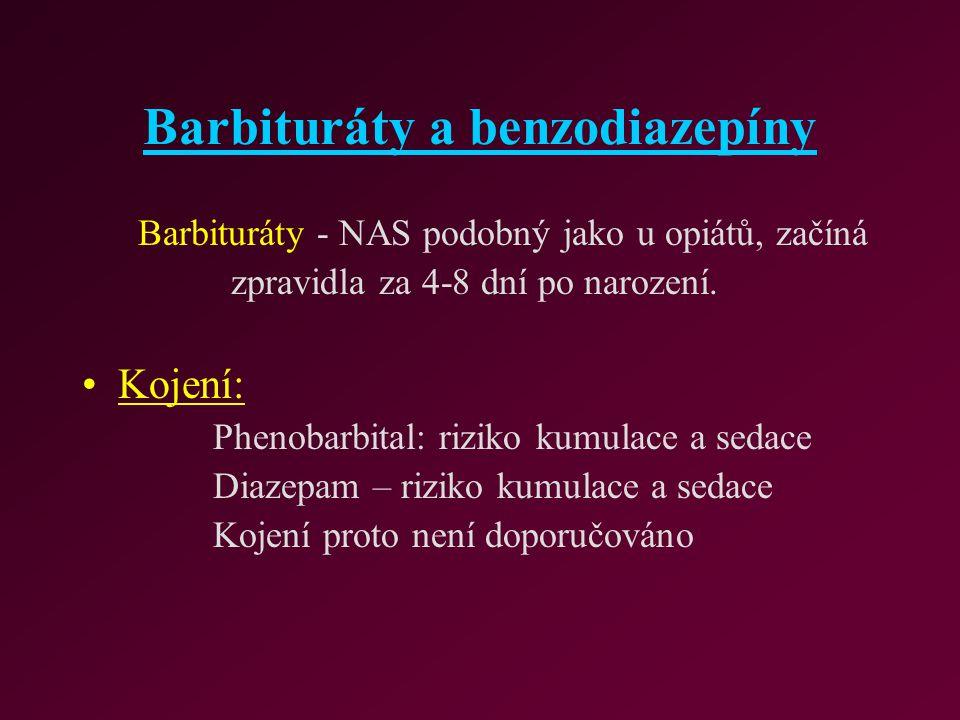 Barbituráty a benzodiazepíny Barbituráty - NAS podobný jako u opiátů, začíná zpravidla za 4-8 dní po narození. Kojení: Phenobarbital: riziko kumulace
