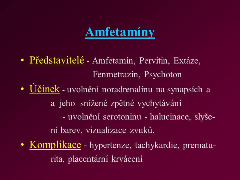 Amfetamíny Představitelé - Amfetamín, Pervitin, Extáze, Fenmetrazín, Psychoton Účinek - uvolnění noradrenalínu na synapsích a a jeho snížené zpětné vy