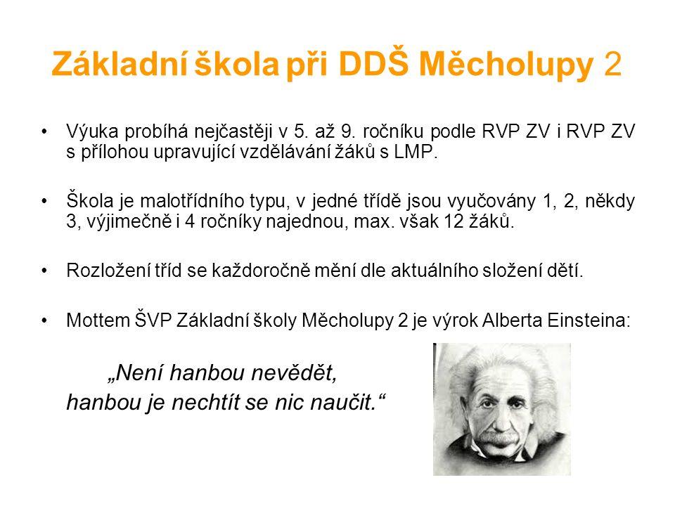 Základní škola při DDŠ Měcholupy 2 Výuka probíhá nejčastěji v 5.