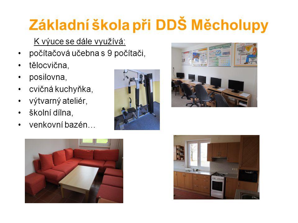 Základní škola při DDŠ Měcholupy K výuce se dále využívá: počítačová učebna s 9 počítači, tělocvična, posilovna, cvičná kuchyňka, výtvarný ateliér, školní dílna, venkovní bazén…