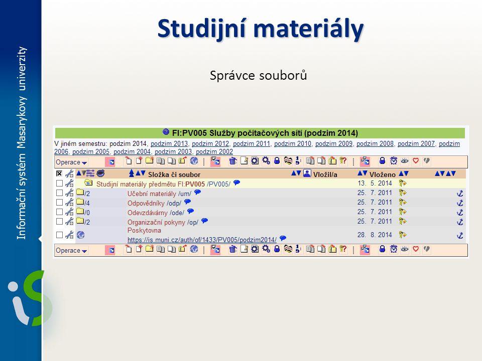 Informační systém Masarykovy univerzity Studijní materiály Správce souborů