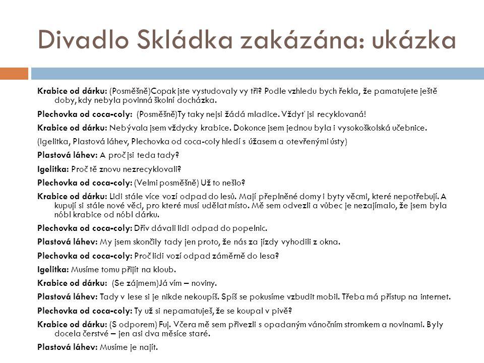 Divadlo Skládka zakázána: ukázka Krabice od dárku: (Posměšně)Copak jste vystudovaly vy tři.