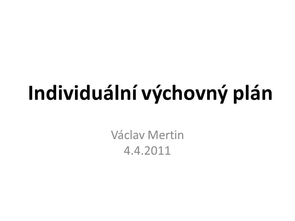 Individuální výchovný plán Václav Mertin 4.4.2011