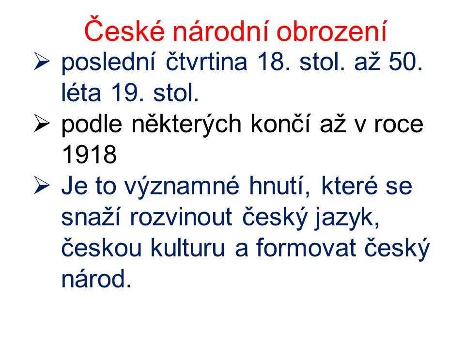 České národní obrození  poslední čtvrtina 18. stol.