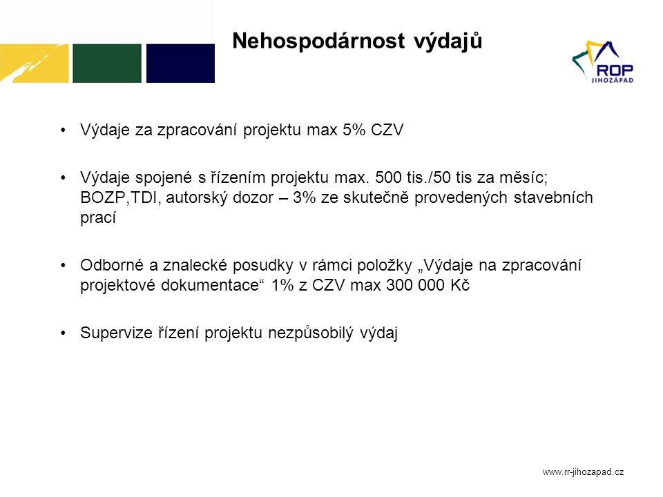 Nehospodárnost výdajů Výdaje za zpracování projektu max 5% CZV Výdaje spojené s řízením projektu max. 500 tis./50 tis za měsíc; BOZP,TDI, autorský doz