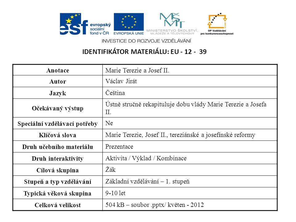 IDENTIFIKÁTOR MATERIÁLU: EU - 12 - 39 AnotaceMarie Terezie a Josef II.