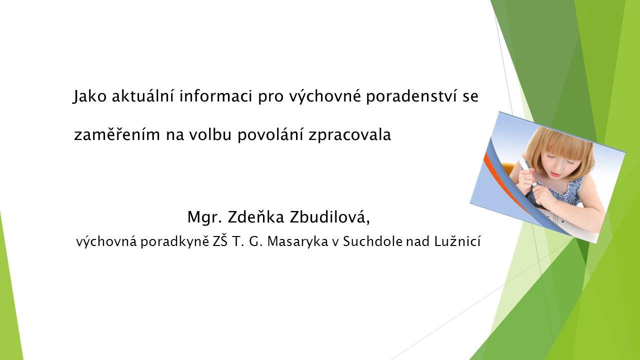 Jako aktuální informaci pro výchovné poradenství se zaměřením na volbu povolání zpracovala Mgr. Zdeňka Zbudilová, výchovná poradkyně ZŠ T. G. Masaryka