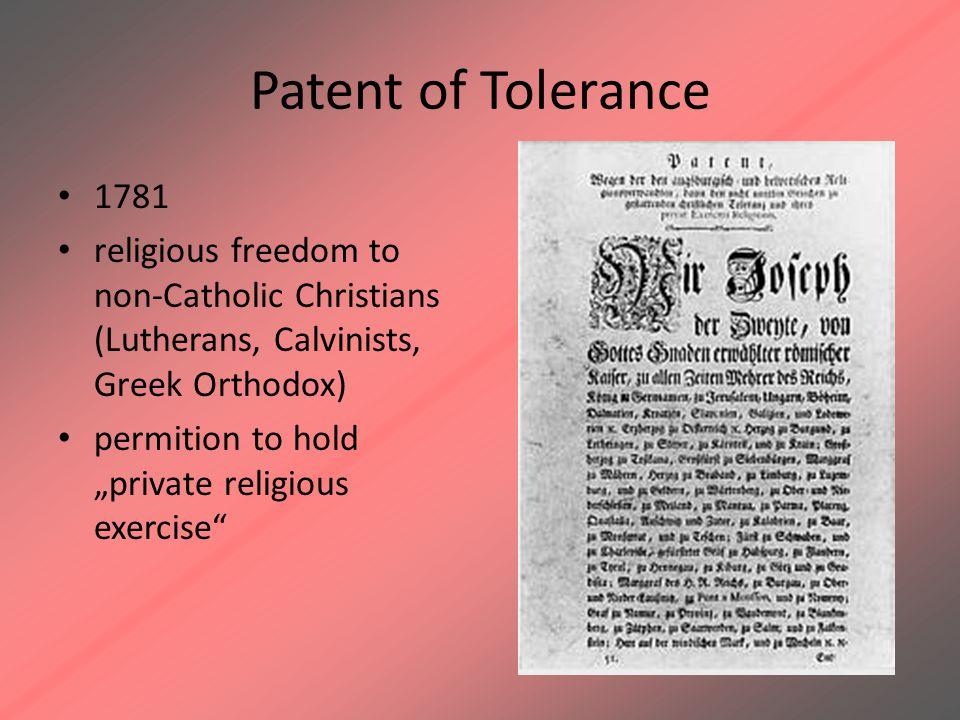 "Patent of Tolerance 1781 religious freedom to non-Catholic Christians (Lutherans, Calvinists, Greek Orthodox) permition to hold ""private religious exe"