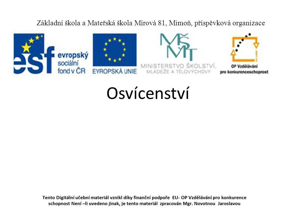 Osvícenství Základní škola a Mateřská škola Mírová 81, Mimoň, příspěvková organizace