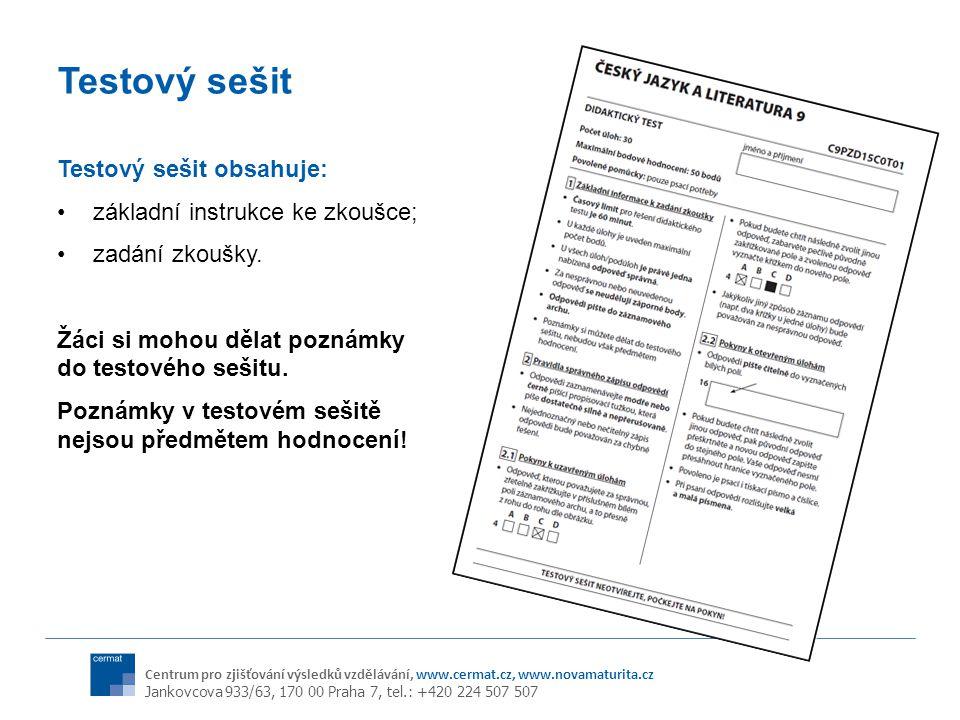 Centrum pro zjišťování výsledků vzdělávání, www.cermat.cz, www.novamaturita.cz Jankovcova 933/63, 170 00 Praha 7, tel.: +420 224 507 507 Testový sešit Testový sešit obsahuje: základní instrukce ke zkoušce; zadání zkoušky.