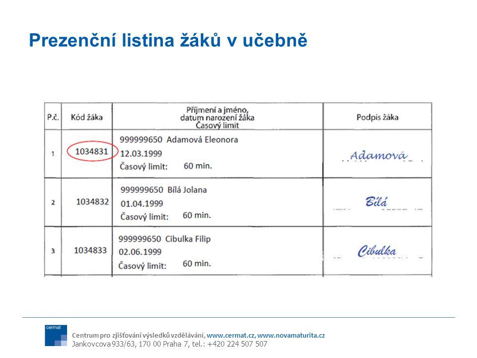 Centrum pro zjišťování výsledků vzdělávání, www.cermat.cz, www.novamaturita.cz Jankovcova 933/63, 170 00 Praha 7, tel.: +420 224 507 507 Prezenční listina žáků v učebně