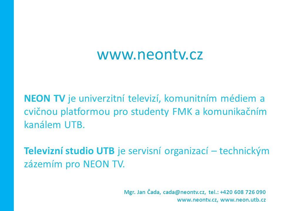 NEON TV je univerzitní televizí, komunitním médiem a cvičnou platformou pro studenty FMK a komunikačním kanálem UTB. Televizní studio UTB je servisní