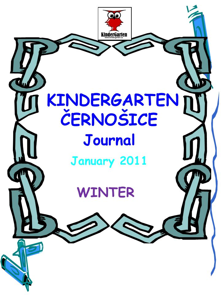 KINDERGARTEN ČERNOŠICE Journal January 2011 WINTER