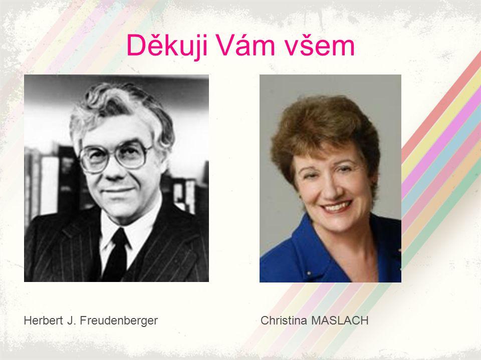Děkuji Vám všem Christina MASLACHHerbert J. Freudenberger